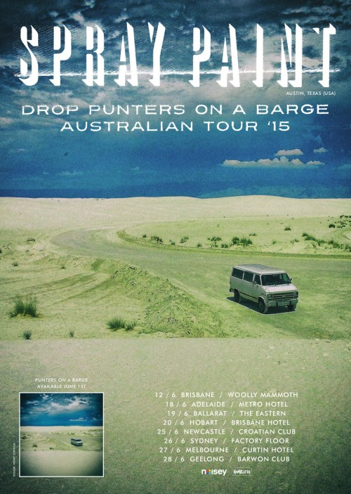 Spray Paint Australian Tour June 2015